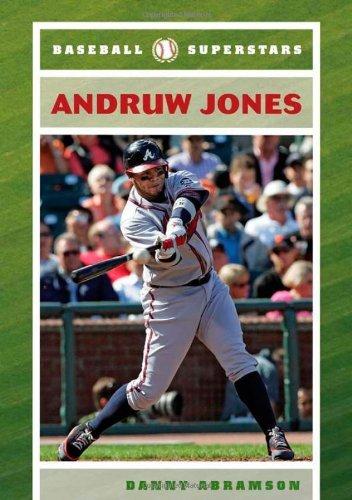 Andruw Jones (Baseball Superstars (Hardcover)) by Danny Abramson (2008-06-30) par Danny Abramson