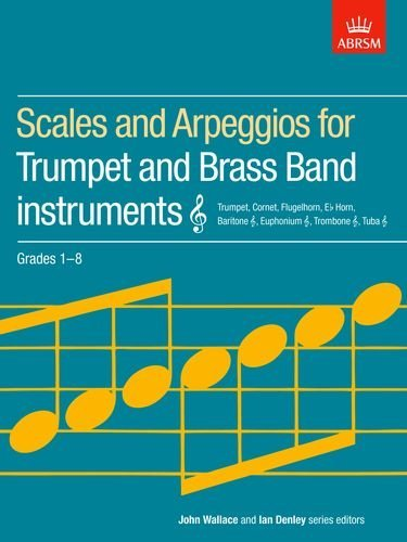 Scales and Arpeggios for Trumpet and Brass Band Instruments, Treble Clef, Grades 1-8 (ABRSM Scales & Arpeggios) by ABRSM (5-Oct-1995) Sheet music