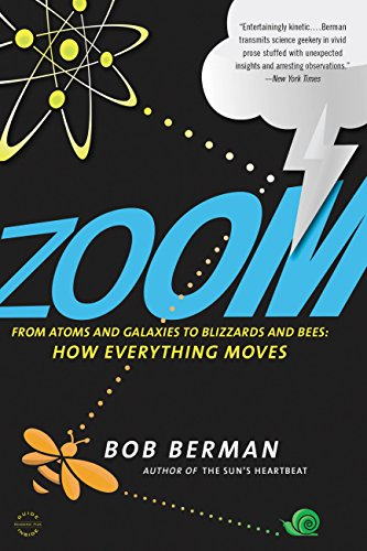 Zoom: From Atoms and Galaxies to Blizzards and Bees: How Everything Moves (English Edition)