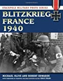 Blitzkrieg France 1940 (Stackpole Military Photo Series) by Olive, Michael, Robert J. Edwards (2013) Paperback