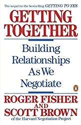 Getting Together: Building Relationships As We Negotiate by Roger Fisher (1989-09-01)