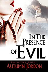 IN THE PRESENCE OF EVIL (English Edition)
