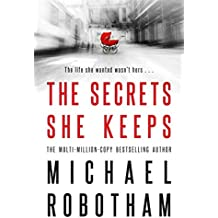 The Secrets She Keeps: The life she wanted wasn't hers . . .
