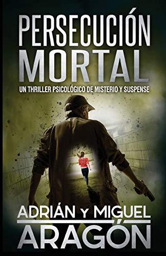 Persecución Mortal: Un thriller psicológico de misterio y suspense