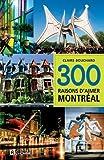 Telecharger Livres 300 raisons d aimer Montreal (PDF,EPUB,MOBI) gratuits en Francaise