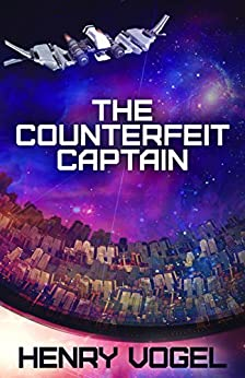 The Counterfeit Captain (Captain Nancy Martin Book 1) (English Edition) di [Vogel, Henry]