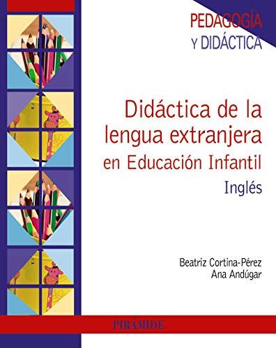 Didáctica de la lengua extranjera en Educación Infantil: Inglés (Psicología) por Beatriz Cortina-Pérez