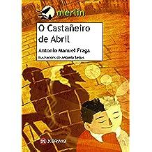 O Castañeiro de Abril (Infantil E Xuvenil - Merlín E-Book)