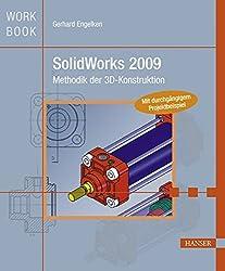 SolidWorks 2009: Methodik der 3D-Konstruktion by Gerhard Engelken (2009-06-04)