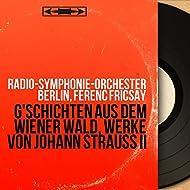 G'schichten aus dem Wiener Wald, Werke von Johann Strauss II (Stereo Version)