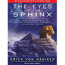 The Eyes of the Sphinx: The Newest Evidence of Extraterrestrial Contact in Ancient Egypt