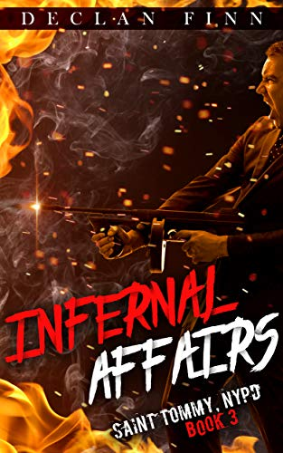 Infernal Affairs: A Catholic Action Horror Novel (Saint Tommy, NYPD Book 3)