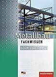 Image de Metallbau Fachwissen: Lernfelder 5-13: Schülerband, 2. Auflage, 2012