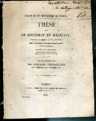 DE LA PONCTION DES SEREUSES THORACIQUES DANS QUELQUES CAS D'EPANCHEMENT - THESE POUR LE DOCTORAT DE MEDECINE PRESENTEE ET SOUTENUE LE 14 AVRIL 1856 - FACULTE DE MEDECINE DE PARIS - ENVOI DE L'AUTEUR.