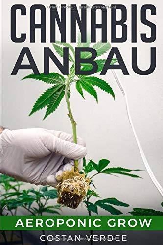 Cannabis Anbau: Aeroponic Grow
