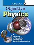 Objective Physics: A Collection of Highly useful Questions for Competitive Examinations
