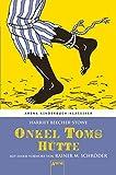Onkel Toms Hütte. Mit einem Vorwort von Rainer M. Schröder: Arena Kinderbuch-Klassiker - Harriet Beecher-Stowe