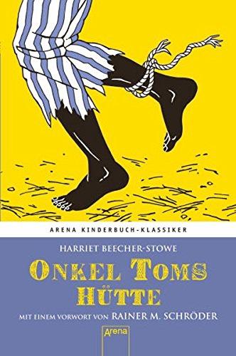 Preisvergleich Produktbild Onkel Toms Hütte. Mit einem Vorwort von Rainer M. Schröder: Arena Kinderbuch-Klassiker