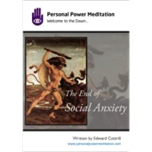 The End of Social Anxiety (English Edition)