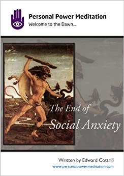 The End of Social Anxiety (English Edition) di [Cottrill, Edward]