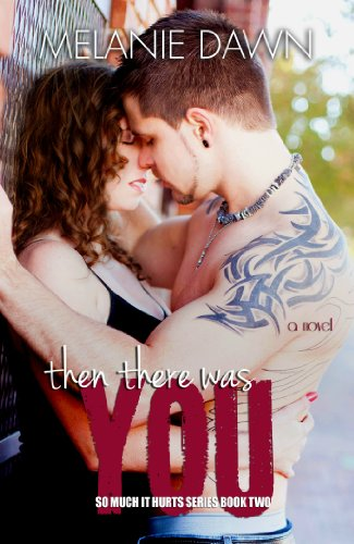 Then There Was You: (So Much It Hurts Series Book #2) (English Edition) - North Carolina Tattoos