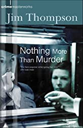 Nothing More Than Murder (CRIME MASTERWORKS) by Jim Thompson (2004-11-18)
