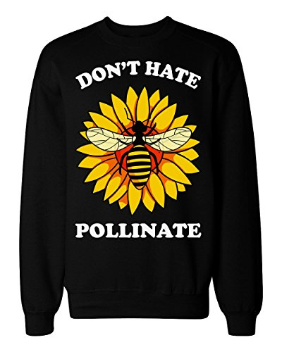 Don't Hate Pollinate Bee On A Flower Unisex Sweatshirt Small