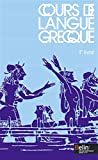 Cours de langue grecque, 1er livre classe de 4e - livre de l'eleve...
