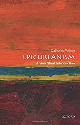 Epicureanism: A Very Short Introduction (Very Short Introductions) by Catherine Wilson (2016-02-01)