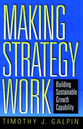 Making Strategy Work: Building Sustainable Growth Capability (English Edition) PDF Books