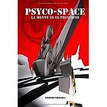 Psyco Space: La Mente es el Principio: Volume 2 (mundos psyco spaces)
