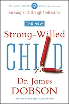 The New Strong-Willed Child (English Edition) par [Dobson, James C.]