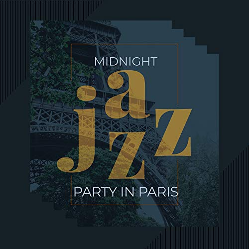 Midnight Jazz Party in Paris: 15 Instrumental Smooth Jazz Songs for Dance  Party with Friends