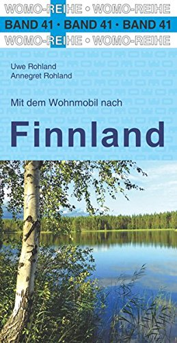 Mit dem Wohnmobil nach Finnland (Womo-Reihe)