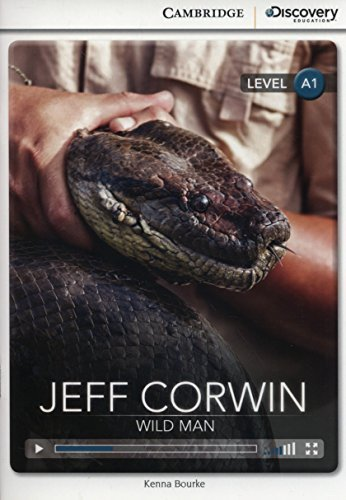 Jeff Corwin: Wild Man Beginning Book with Online Access (Cambridge Discovery Interactive Readers) by Kenna Bourke (2014-01-16)
