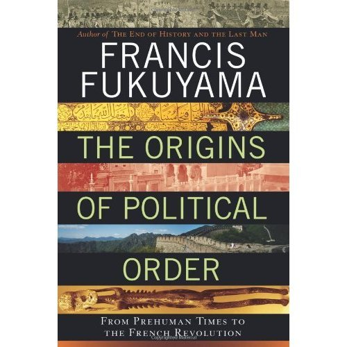 The Origins of Political Order: From Prehuman Times to the French Revolution (Hardcover)