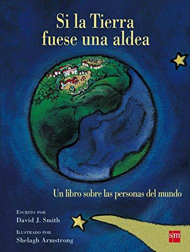 Si la Tierra fuese una aldea : un libro sobre las personas del mundo por David J. Smith