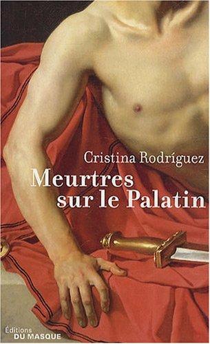 Meurtres sur le Palatin : Une enquête de Kaeso le prétorien