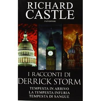 I Racconti Di Derrick Storm: Tempesta In Arrivo-La Tempesta Infuria-Tempesta Di Sangue