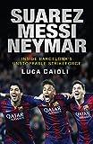 Suarez, Messi, Neymar: Inside Barcelona's Unstoppable Strikeforce