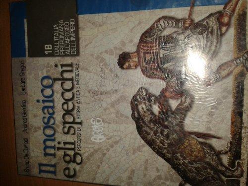 Il mosaico e gli specchi. Percorsi di storia antica e medievale. Per le Scuole superiori: 1 (Collezione scolastica)