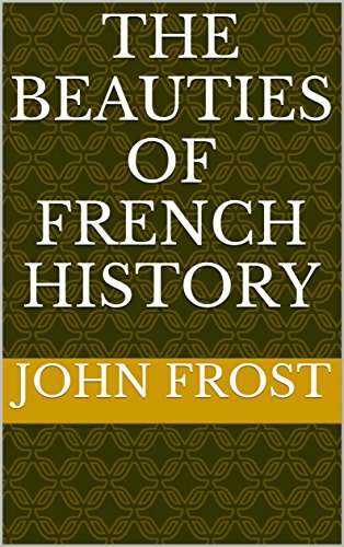 the-beauties-of-french-history-english-edition