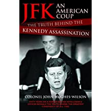 JFK an American Coup: The Truth Behind the Kennedy Assassination