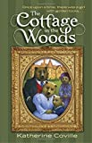 The Cottage in the Woods by Coville, Katherine (2015) Hardcover
