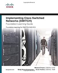 Implementing Cisco IP Switched Networks (SWITCH) Foundation Learning Guide: Foundation learning for SWITCH 642-813 (Foundation Learning Guides) by Richard Froom (2010-07-01)