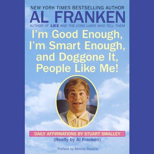 I'm Good Enough, I'm Smart Enough, and Doggone It, People Like Me!  Audiolibri
