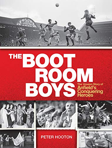 Price comparison product image The Boot Room Boys: The Unseen Story of Anfield's Conquering Heroes