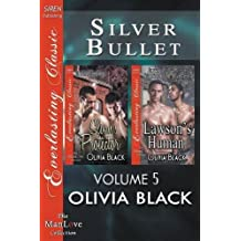 Silver Bullet, Volume 5 [Sloan's Protector: Lawson's Human] (Siren Publishing Everlasting Classic ManLove) by Olivia Black (2014-12-05)