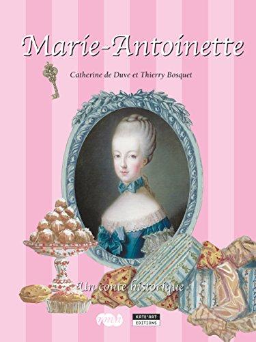 Marie-Antoinette: Un conte historique pour toute la famille ! (Happy musem ! t. 13) par Catherine de Duve