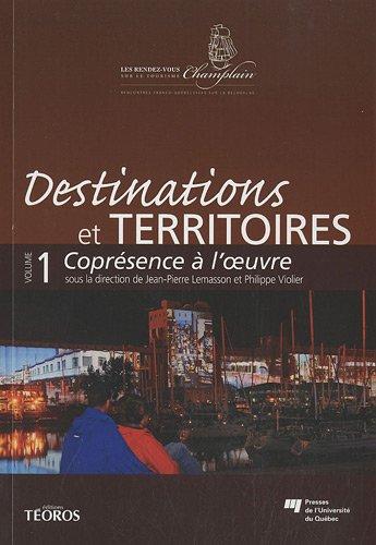 Destinations et territoires : Volume 1, Coprésence à l'oeuvre